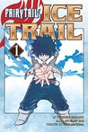 Fairy Tail Ice Trail Vol.1 book cover